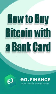 Buy Bitcoin with a Bank Card: Which Service is the Best to Use?