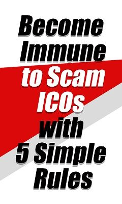 Become Immune to Scam ICOs with 5 Simple Rules
