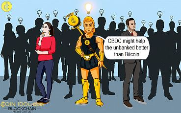 Bitcoin Cannot Save the Unbanked; CBDCs to the Rescue