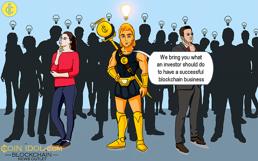 We bring you what an investor should do to have a successful blockchain business.