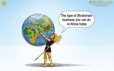 The Type of Blockchain Business You Can Do in Africa Today