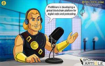 PodMiners: The World's First Digital Radio and Podcasting Platform on Blockchain