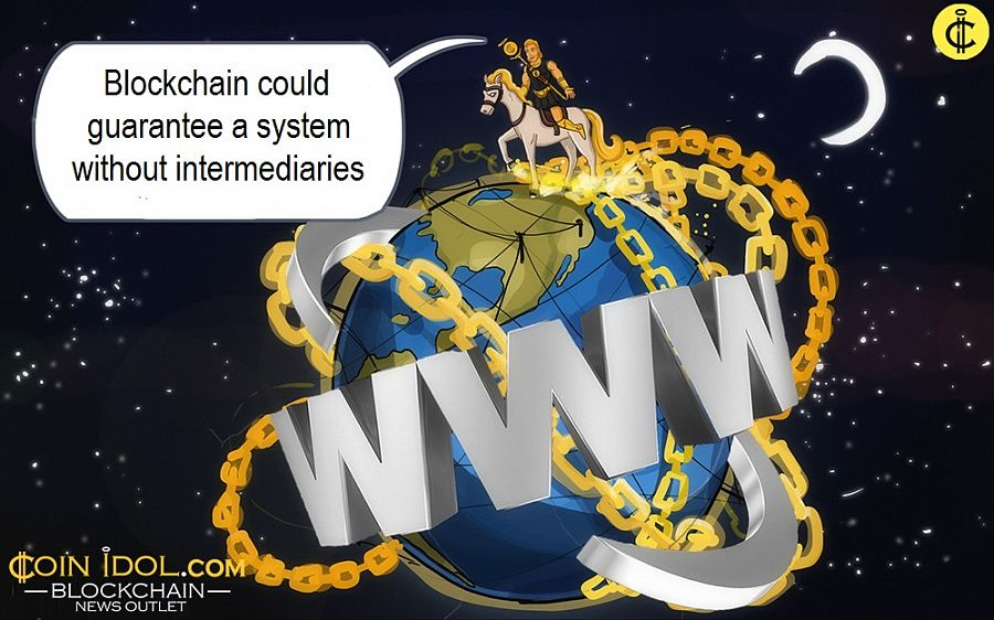 Blockchain could guarantee a system without intermediaries