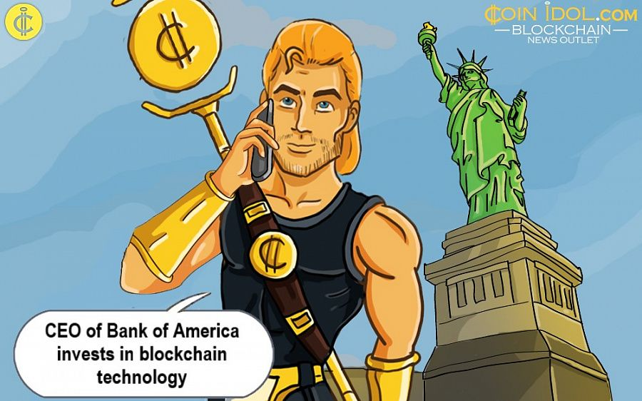 CEO of Bank of America invests in blockchain