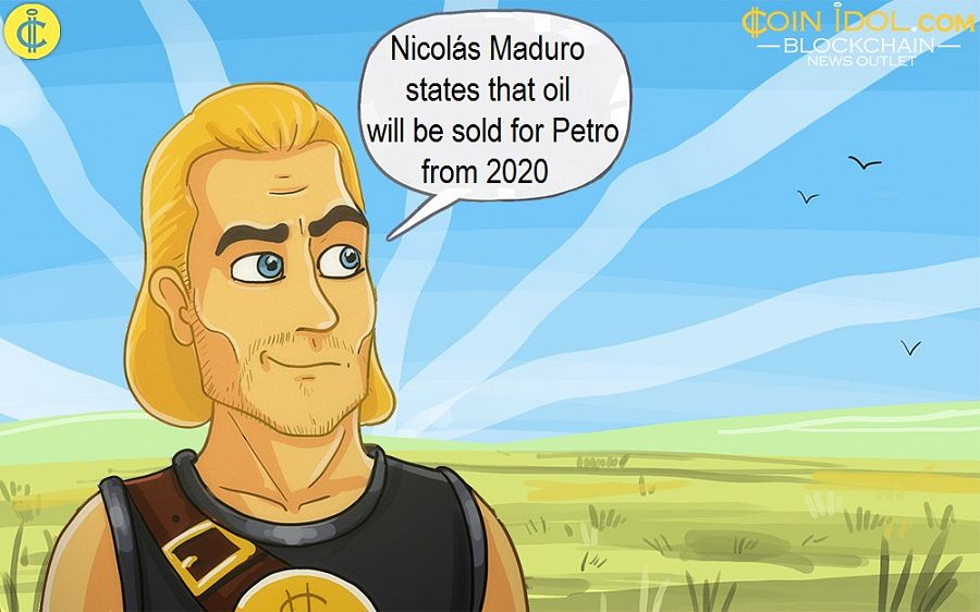 Nicolás Maduro states that oil will be sold for Petro from 2020