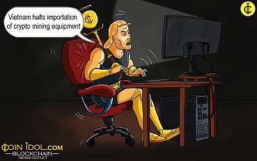 Vietnam Halts Importation of Crypto Mining Equipment
