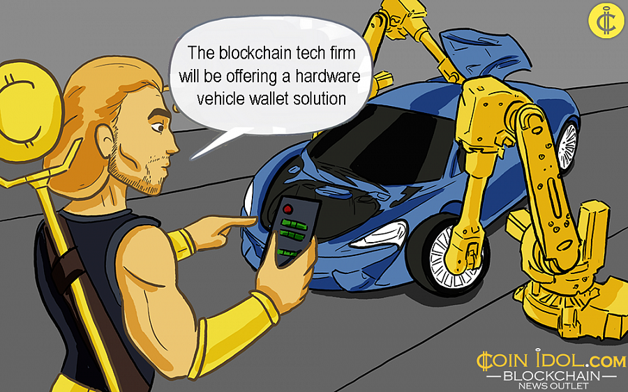 The blockchain tech firm will be offering a hardware vehicle wallet solution, intrinsically a modern smart wallet for virtual currency, to provide the car a net identity which allows it to handle transactions in an automatic system.